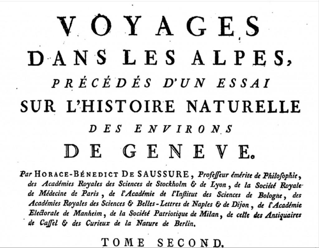 Saussure publie le Voyage dans les Alpes, paru en 4 volumes entre 1779, 1786 et 1796 à Neuchatel et Genève.