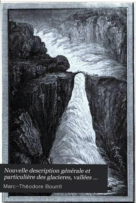Nouvelle description des glacières, vallées de glace et glaciers…, Volume 2, 1787, gravure de Bourrit