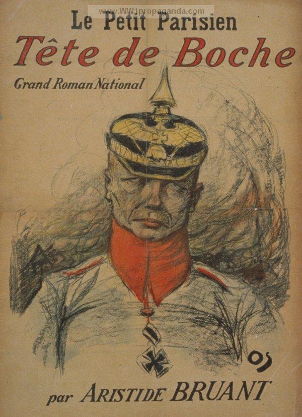 Tête de boche, grand roman national par Aristide Bruant, paru en 1915 chez Le Petit Parisien.(site ww1propaganda)