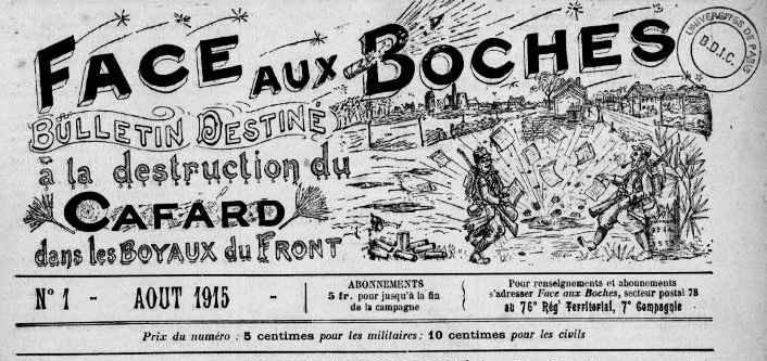 « Face aux Boches », Bulletin destiné à la destruction du cafard dans les Boyaux du front, n° 1, août 1915 (site argonnaute.u-paris10)