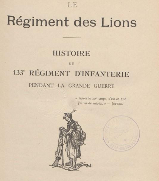 Le régiment des Lions. Histoire du 133e Régiment d'Infanterie pendant la Grande Guerre (site gallica.bnf.fr)