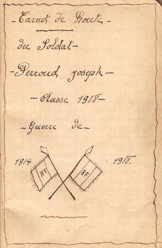 Carnet de route du Soldat Perroud Joseph – classe 1918 – guerre de 1914-1918