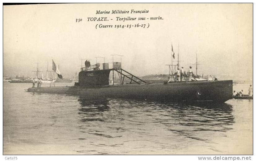 Topaze, torpilleur sous-marin, guerre 14-18 (site delcampe.net)